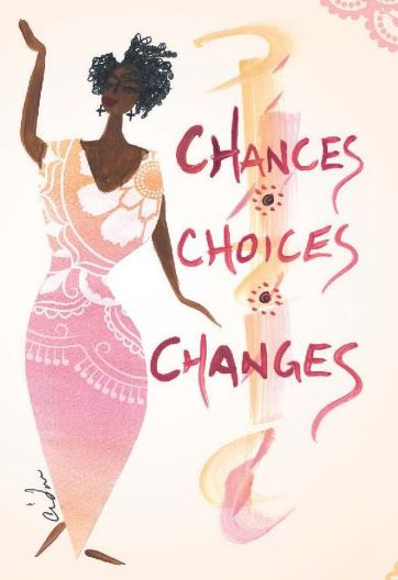Chances Choices and Changes